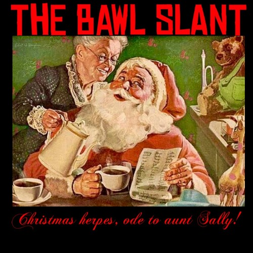 Christmas Herpes, Ode To Aunt Sally!