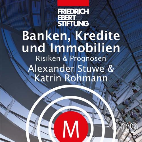 MK09 Banken, Kredite und Immobilien - Welche Risiken gibt es, wie sind die Prognosen?