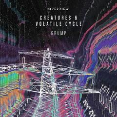 Creatures & Volatile Cycle - Grump [Free Download]