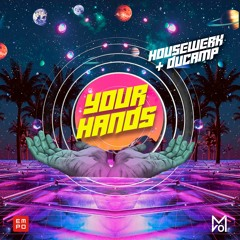 HouseWerk & Ducamp - Your Hands [OUT NOW]