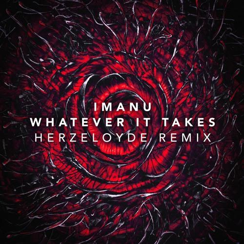 Imanu Whatever It Takes Herzeloyde Remix By Herzeloyde