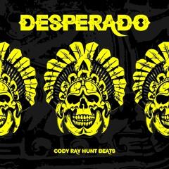 Desperado (Prod. Hunt Beats)