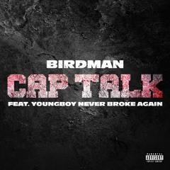 Cap Talk (feat. YoungBoy Never Broke Again)