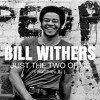JUST THE TWO OF US (DJ John Culture Rework) Grover Washington Jr. Featuring Bill Withers