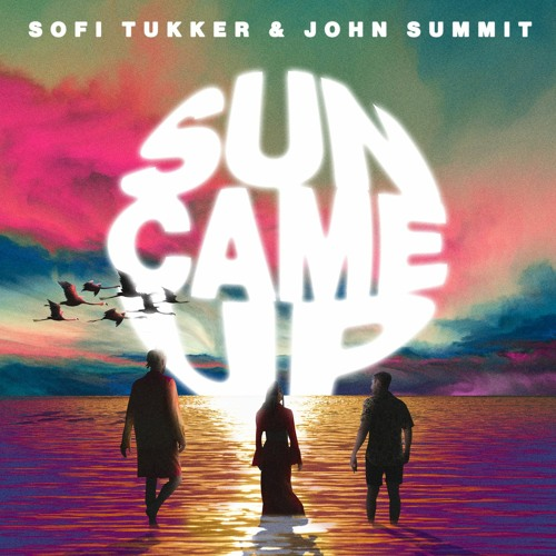 SOFI TUKKER & John Summit - Sun Came Up