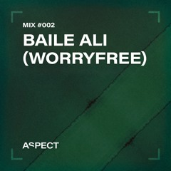 Community Mix #002 - Baile Ali (worryfree)