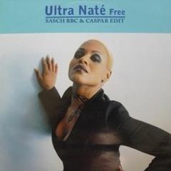 FREE DOWNLOAD: Ultra Naté - Free (SASCH BBC & Caspar Edit)