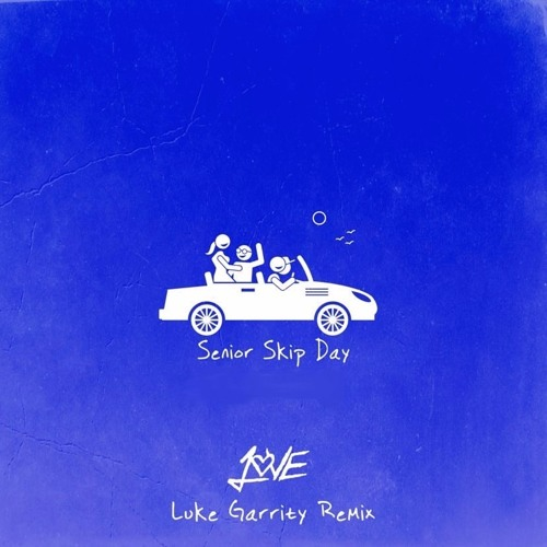 Onelove - Senior Skip Day (Luke Garrity Remix) (The Official Remixes)