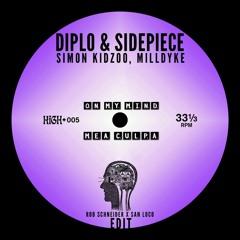 Diplo & SIDEPIECE x Simon Kidzoo, Milldyke - On My Mind x Mea Culpa (Rob Schneider x San Loco Edit)