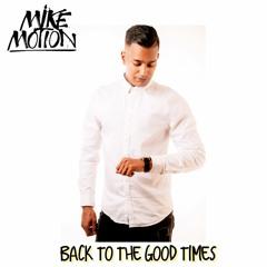 Mike Motion - Back To The Good Times Livetape