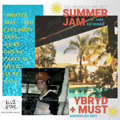 YBRYD & MUST - Summer Jam (Mandelão Edit)