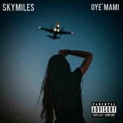 OYE' MAMI-SKYSCRAPER x 30 MILES =SKYMILES