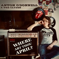 Where Art Thou April by Anton O'Donnell & the Clydes