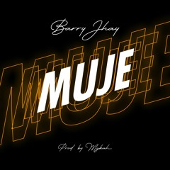 BARRY JHAY- MUJE