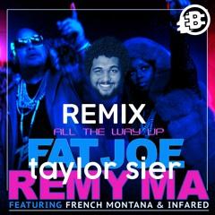 All The Way Up (Taylor Sier Bachata Pagodão Remix)