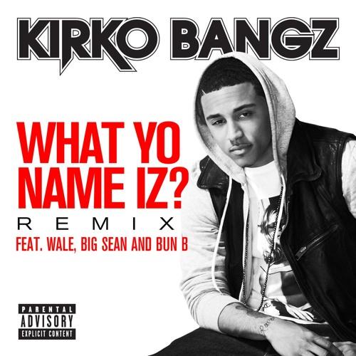 What Yo Name Iz? (feat. Wale, Big Sean and Bun B)