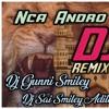 NCA ANDRO SONG REMIX BY DJ GUNNI SMILEY N DJ SAI SMILEY
