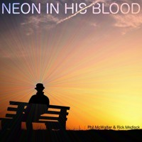 Neon In His Blood - with Rick Medlock