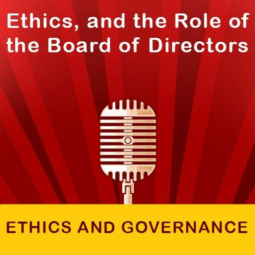 Ethics, and the Role of the Board of Directors