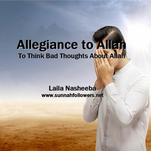 Allegiance to Allah - To Think Badly of Allah