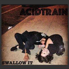 ACIDTRAIN- Swallow It (Single)