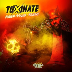 TOXINATE - ANGER ISSUES