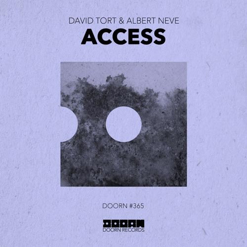 David Tort & Albert Neve - Access [OUT NOW]