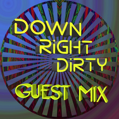 Down Right Dirty Guest Mix 050 - Em i6