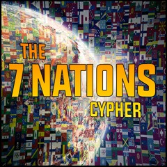 The 7 Nations Cypher (ft. Roane, Trusc, Seajay, Akillo, Nami, Ross Wilson)