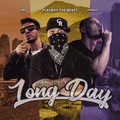 Long Day (feat. Minus & Ubi)