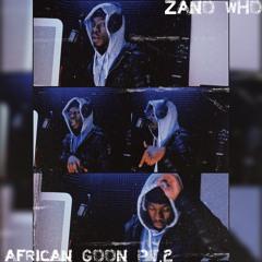 African Goon pt2  ft. Lyl Aytron