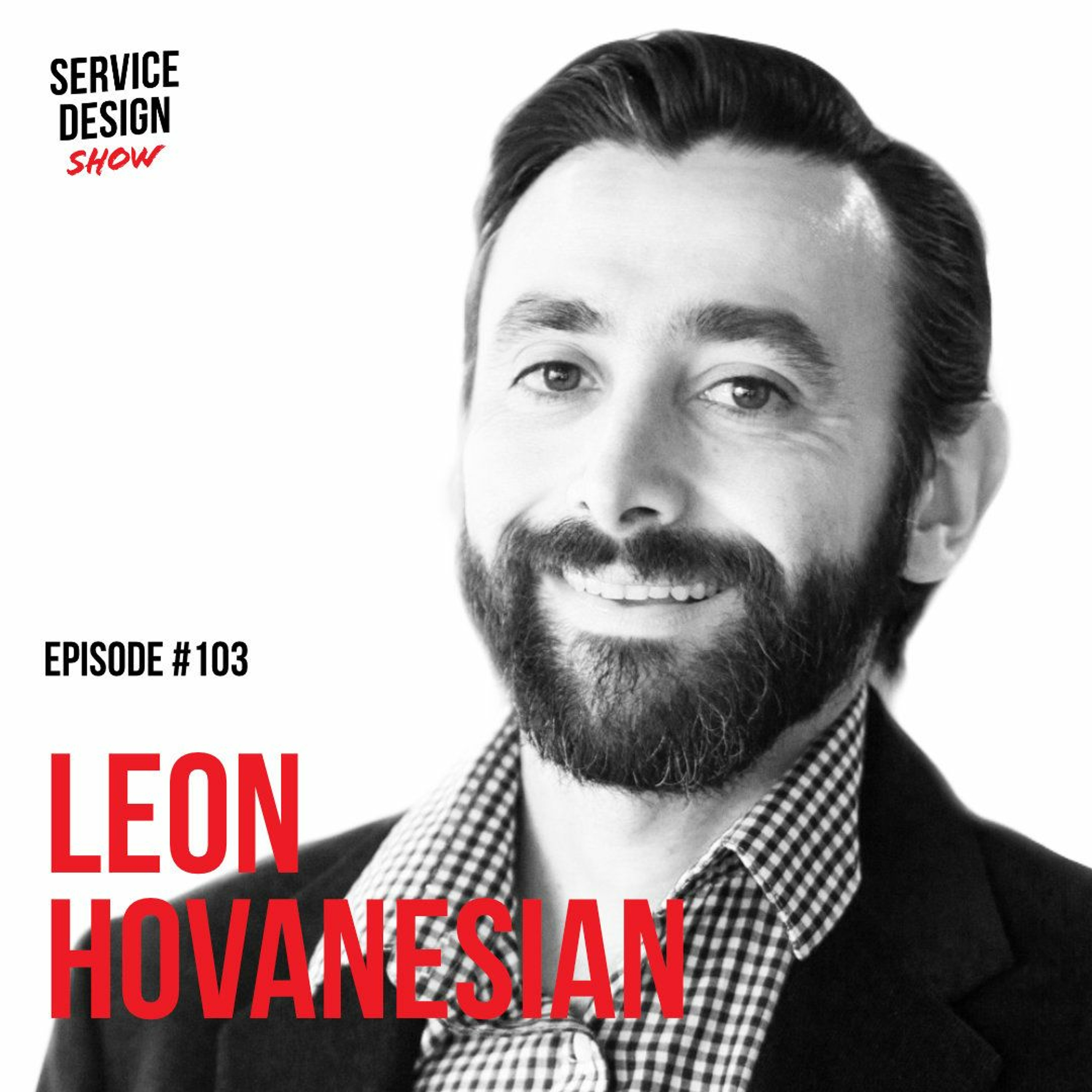 How bridge the gap between strategy and design / Leon Hovanesian / Episode #103