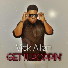 Vick Allen-Get It Poppin