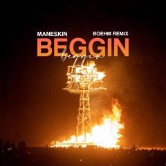 Maneskin - Beggin' (Boehm Remix)