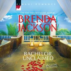 BACHELOR UNCLAIMED by Brenda Jackson