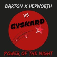 Barton & Hepworth Vs Gyskard - Power Of The Night
