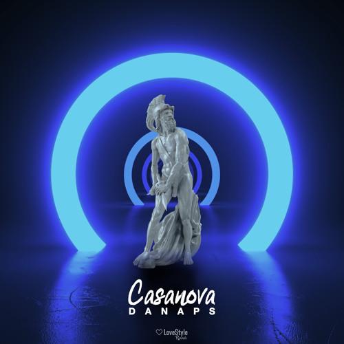 Danaps - Casanova | ★OUT NOW★