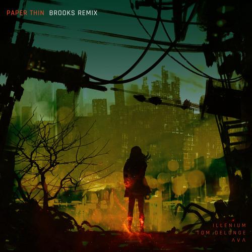 ILLENIUM, Tom DeLonge & Angels & Airwaves - Paper Thin (Brooks Remix)