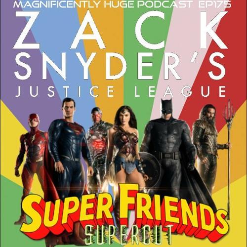 Episode 175 - Zack Snyder's Justice League (SuperFriends Supercut)