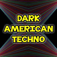 Classic Dark  American Techno