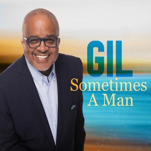 Gil : Sometimes A Man