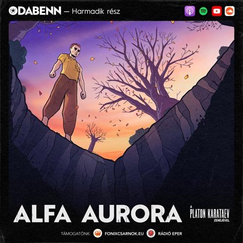 Odabenn 1x03 - Alfa Aurora