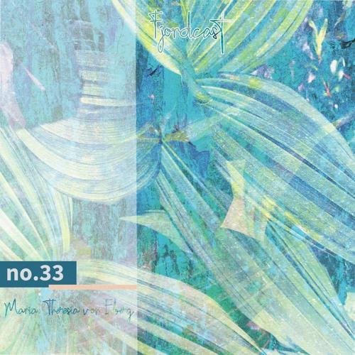 FjordCast No.33 by Maria Theresia von Eberg