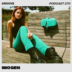 Groove Podcast 270 - IMOGEN