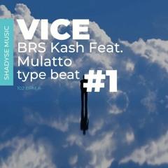 (FREE) Vice  - BRS Kash feat Mulatto Type beat #1 ⚡⚡⚡