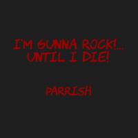 I'm gunna ROCK!...Until I DIE! (Original)