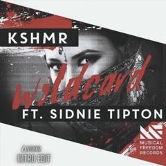 KSHMR - Wildcard Ft. Sidnie Tipton (AVSHKR Intro Edit)