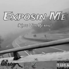 Exposin Me (King Von Remix)