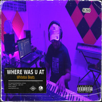 Where Was You At | made on the Rapchat app (prod. by Whiteboi Beats)