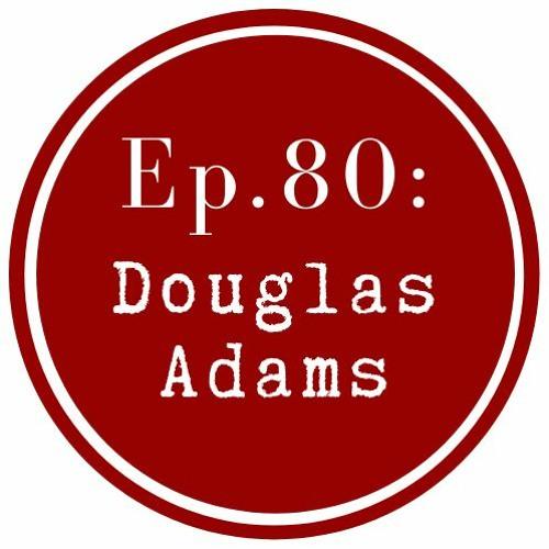 Get Lit Episode 80: Douglas Adams